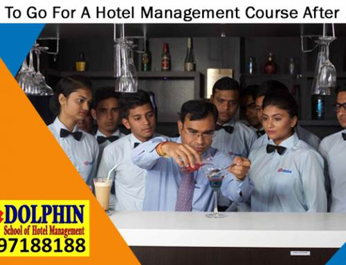 Why To Go For A Hotel Management Course After 10th?