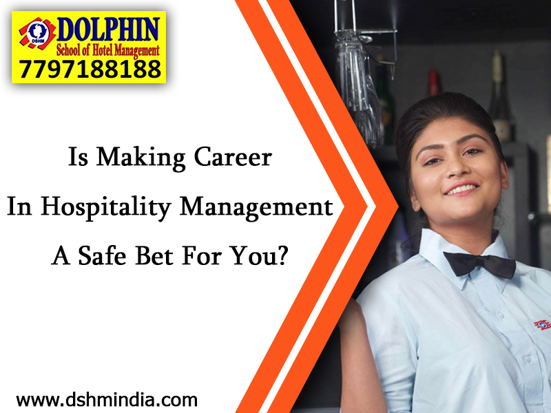 Is Making Career In Hospitality Management A Safe Bet For You?