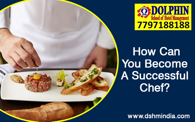 How Can You Become A Successful Chef?