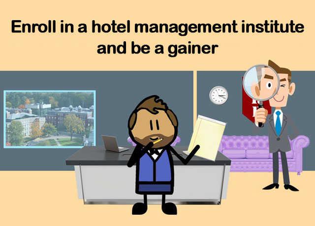 Enroll In A Hotel Management Institute And Be A Gainer