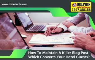 How To Maintain A Killer Blog Post Which Converts Your Hotel Guests?