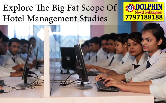 Explore The Big, Fat Scope Of Hotel Management Studies: